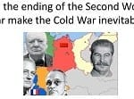 AS/A2 SMART TASK   Did the ending of the Second World War make the Cold War inevitable?