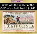 What was the impact of the Californian Gold Rush 1848-9? GCSE SMART TASK